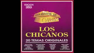 """Los Chicanos - 20 Temas Originales """"Coleccion De Oro"""" (Disco Completo)"""
