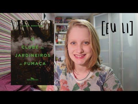 O CLUBE DOS JARDINEIROS DE FUMAÇA | Livros e mais #159