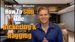 How To Stop The Bickering & Nagging