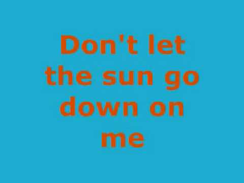 Don't let the sun go down on me-Elton John (lyrics)