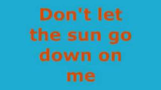 Don't Let The Sun Go Down On Me Music Video