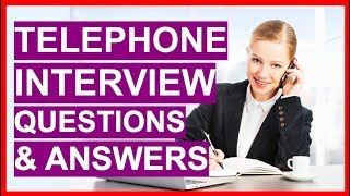TELEPHONE INTERVIEW Questions & Answers! How To PASS a Phone Interview!