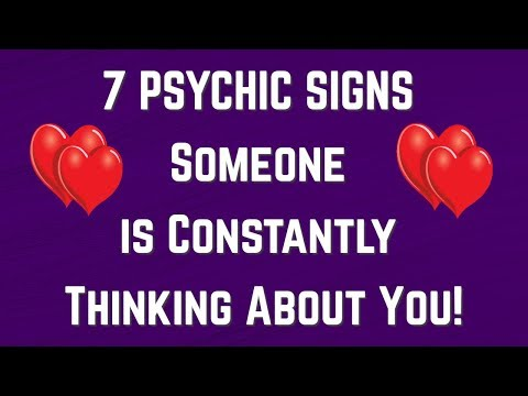 7 PSYCHIC SIGNS Someone is Constantly THINKING About You! 💖   (does he love me?)