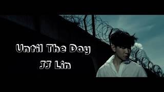 林俊傑JJ Lin   Until The Day  ( 偉大的渺小英文版 ) Lyrics歌詞