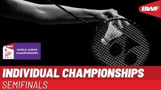 LIVE BWF World Junior Championships 2019 - INDIVIDUAL Semifinals