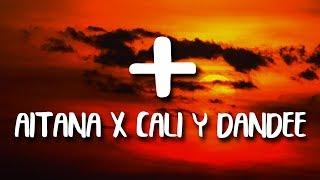 Aitana, Cali Y El Dandee - + Mas (Letra/Lyrics)