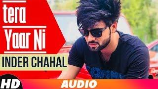 Tera Yaar Ni(Full Audio)| Inder Chahal | Latest Punjabi Song 2018 | SpeedRecords
