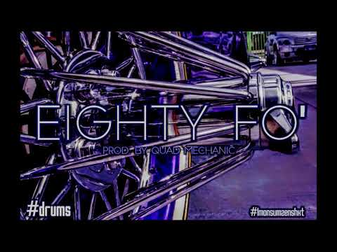 """Eighty Fo'"" Prod. by Quad Mechanic #trunkbang"