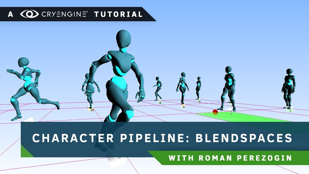 CRYENGINE Tutorial - Character Pipeline: The Secret of Blendspaces