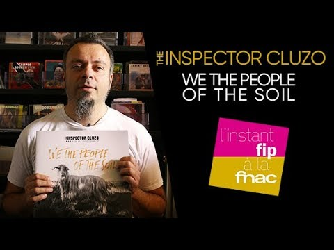 "L'instant Fip à la Fnac : ""We the People of the Soil"" de The Inspector Cluzo"