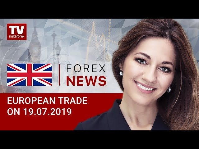 19.07.2019:  Euro and pound gain ground amid Williams' comments (EUR, USD, GBP, GOLD)