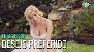 Luiza Possi   Desejo Preferido (Videoclipe Oficial)