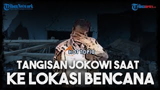 Tangisan Jokowi saat Terjun ke Lokasi Bencana NTT, Momen Pakaikan Jaket hingga Dapat Surat Cinta