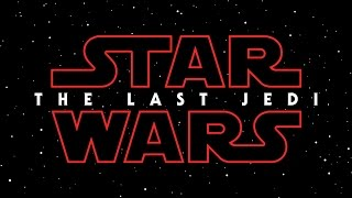 Star Wars Episode VIII Title Revealed: The Last Jedi (Reaction and Thoughts)