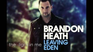 Brandon Heath Full Album (leaving eden)
