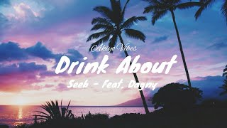 ❤Seeb - Drink About : Feat. Dagny // Clean Lyrics❤