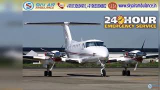 Sky Air Ambulance from Mumbai with Most Modern Cure