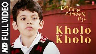 Kholo Kholo Full Song Film  Taare Zameen Par