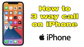 How to 3 way call on iPhone