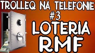 Loteria RMF (TrolleQ Na Telefonie)