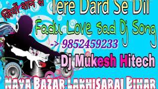 Tere Dard Se Dil Abad Raha Dj Mukesh Lakhisarai Bihar