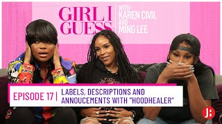 """Girl I Guess Episode - Labels, Descriptions and Announcements with """"HoodHealer"""""""
