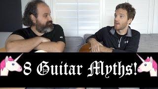 8 Guitar MYTHS!!