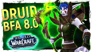 FUN OR NOT? The DRUID: Battle for Azeroth Class Review 8.0 [Feral, Balance,Resto,Guardian]