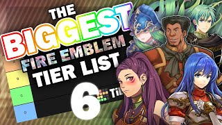 The Biggest Fire Emblem Tier List Ever! Featuring Characters From FE8 Up To Three Houses!