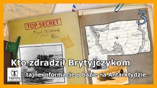 Kto zdradził Brytyjczykom tajne informacje o bazie na Antarktydzie?