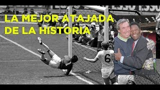 El Portero Gordon Banks La Mejor Atajada De La Historia Del Futbol