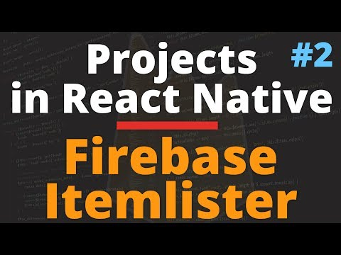 React Native Tutorials With Firebase Itemlister App | Part 2 of 2