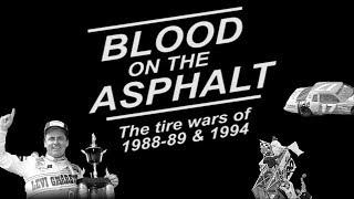 Blood on the Asphalt: The NASCAR Tire Wars of 1988-89 & 1994