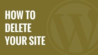 How to Delete Your WordPress Blog