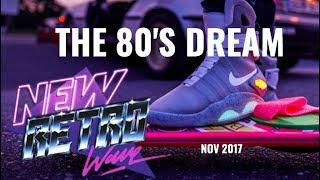 """The 80's Dream"" | Best of NewRetroWave | November 2017 | Retrowave/ 80's Revival Mixtape"