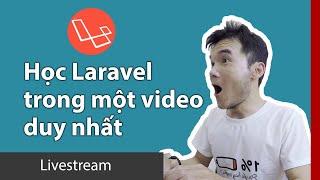 Học Laravel trong một video duy nhất