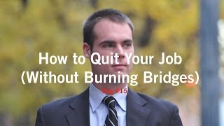 How to quit your job (Without Burning Bridges) | Location Rebel