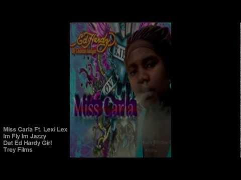 """Miss Carla Ft. Lexi Lex """"Im Fly Im Jazzy"""""""