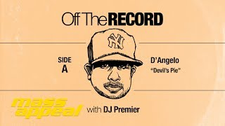 "Off The Record: DJ Premier on D'Angelo's ""Devil's Pie"""