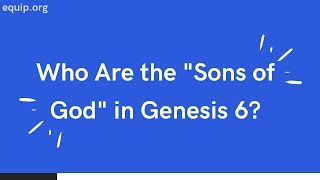 "Who are the ""Sons of God"" in Genesis 6?"