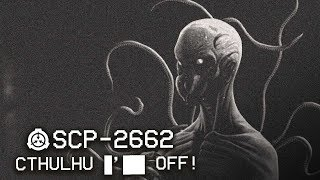SCP-2662 - Cthulhu ██████ : Object Class: Keter : Cognitohazard SCP