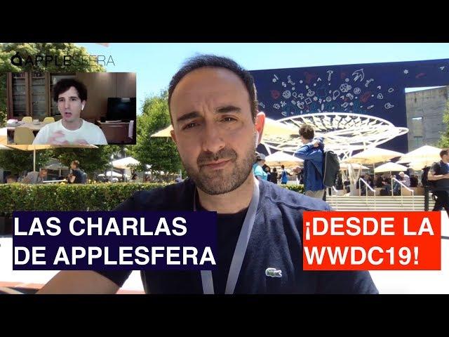 Conexión desde la WWDC19: novedades, Mac Pro y última hora | Las Charlas de Applesfera