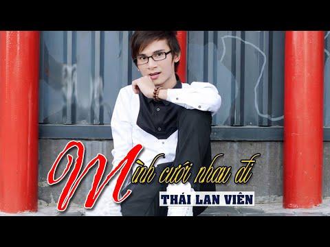 Á Đù ! Mình Cưới Nhau Đi - (Chế: Mình Yêu Nhau Đi) - Thái Lan Viên