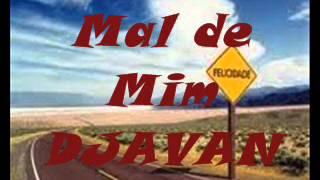 DJAVAN  Mal de Mim