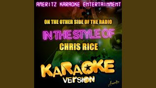 On the Other Side of the Radio (In the Style of Chris Rice) (Karaoke Version)
