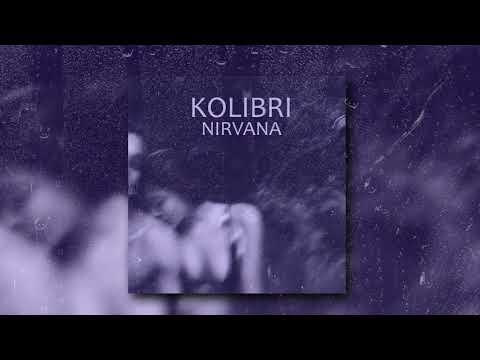 KOLIBRI - Nirvana (Премьера песни, 2019)