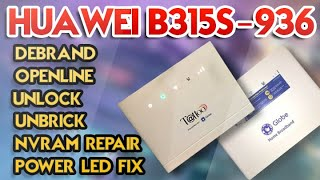 Tutorial: Huawei B315s 936 Debrand Openline Unlock Unbrick Repairing NVRAM Power Led Fix