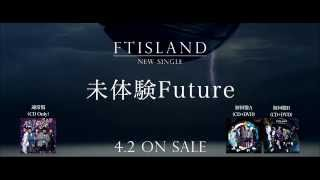 FT ISLAND, Mitaken Future Preview
