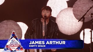 James Arthur   'Empty Space' (Live At Capital's Jingle Bell Ball 2018)