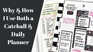 How & Why I Use Both A Catchall Planner & Daily Planner